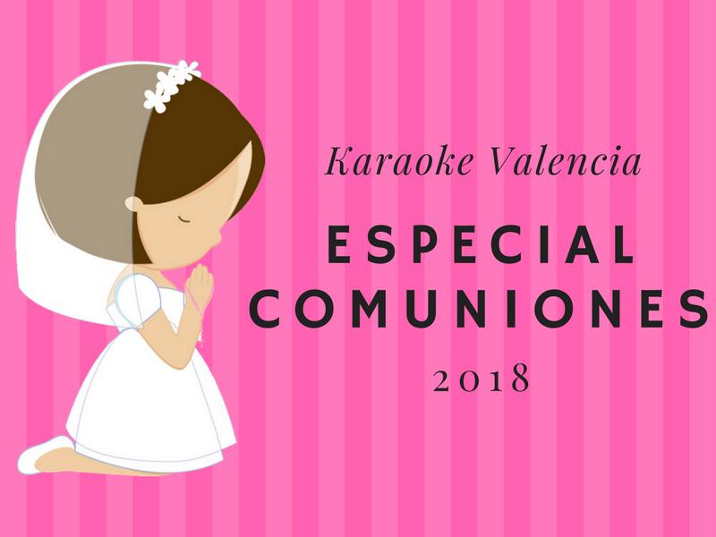 Karaoke Valencia - Comuniones 2018